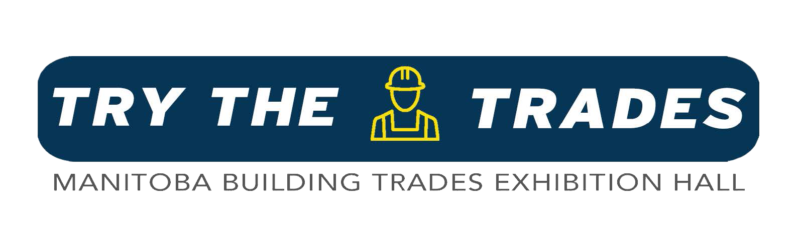 Try The Trades - Manitoba Building Trades Exhibition Hall